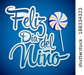 Feliz dia del nino - Happy children day text in spanish - vector lettering and candy elements