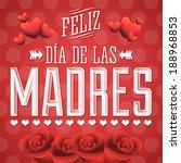 feliz dia de las madres  happy... | Shutterstock .eps vector #188968853