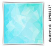 abstract blue geometric... | Shutterstock . vector #189888857