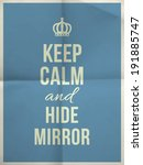 keep calm and hide mirror quote ... | Shutterstock .eps vector #191885747