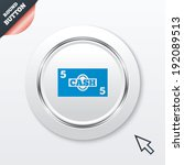 cash sign icon. money symbol....