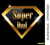 happy fathers day, super dad greeting card with super hero golden text - vector illustration eps10 - stock vector