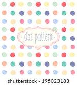 vector watercolor seamless dot... | Shutterstock .eps vector #195023183