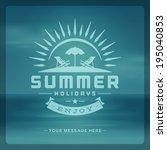 summer holidays vector... | Shutterstock .eps vector #195040853