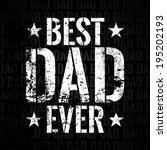 best dad ever freight | Shutterstock .eps vector #195202193