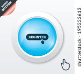register with hand pointer sign ...