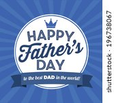 happy father's day to the best... | Shutterstock .eps vector #196738067