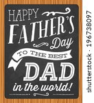 happy father's day to the best... | Shutterstock .eps vector #196738097