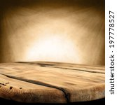 wooden dirty table and wall... | Shutterstock . vector #197778527