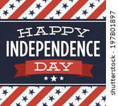 happy independence day   july... | Shutterstock .eps vector #197801897