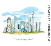 modern urban sketch city... | Shutterstock . vector #197839397
