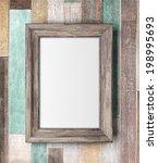frame on wooden wall   Shutterstock . vector #198995693