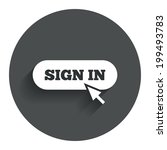 sign in with cursor pointer... | Shutterstock .eps vector #199493783