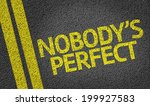 Nobody's Perfect Written On Th...