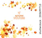 background with maple autumn... | Shutterstock .eps vector #203699713