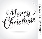 merry christmas hand lettering  ... | Shutterstock .eps vector #204691723