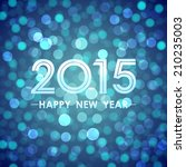 happy new year 2015 with bokeh... | Shutterstock .eps vector #210235003