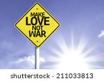 make love not war road sign... | Shutterstock . vector #211033813