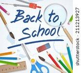 back to school supplies tools...   Shutterstock .eps vector #211213927