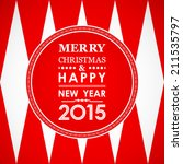 merry christmas and happy new... | Shutterstock .eps vector #211535797