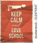 keep calm and love school quote ... | Shutterstock .eps vector #212475547