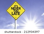 it's never too late road sign... | Shutterstock . vector #212934397