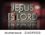 The Words Jesus Is Lord Writte...