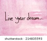 text live your dream | Shutterstock . vector #214835593