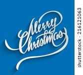 merry christmas hand lettering... | Shutterstock .eps vector #216121063