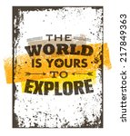 the world is yours to explore.... | Shutterstock .eps vector #217849363