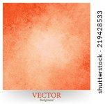 abstract orange vector...   Shutterstock .eps vector #219428533