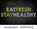 eat fresh   stay healthy  ... | Shutterstock . vector #220073413