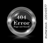 404 error icon. internet button ... | Shutterstock . vector #220143577