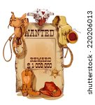old fashion wild west wanted... | Shutterstock .eps vector #220206013