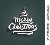 merry christmas lettering. hand ... | Shutterstock .eps vector #220588603