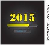 new year 2015 loading... | Shutterstock .eps vector #220770427