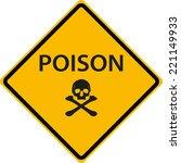 poison traffic sign | Shutterstock .eps vector #221149933