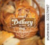 vintage bakery badge on blurred ... | Shutterstock .eps vector #223270987