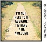 inspirational typographic quote ... | Shutterstock . vector #223532323