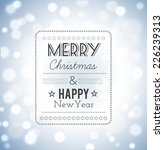 merry christmas and happy new... | Shutterstock .eps vector #226239313