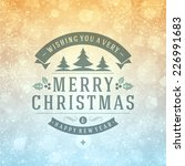 christmas greeting card light... | Shutterstock .eps vector #226991683