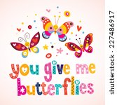 you give me butterflies | Shutterstock .eps vector #227486917