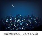vector bokeh night city... | Shutterstock .eps vector #227547763