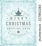 christmas greeting card light... | Shutterstock .eps vector #227802283