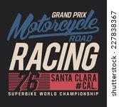 motorcycle racing typography  t ... | Shutterstock .eps vector #227838367
