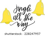 jingle all the way. hand... | Shutterstock .eps vector #228247957
