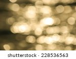 water bokeh in the sea | Shutterstock . vector #228536563