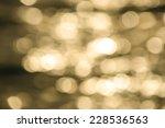 water bokeh in the sea | Shutterstock . vector #228536563