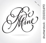 be mine original custom hand... | Shutterstock .eps vector #231031693