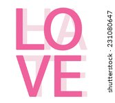 love hate girl typography  t... | Shutterstock .eps vector #231080647